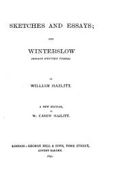 Sketches and Essays: And Winterslow (essays Written There)
