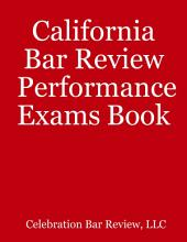 California Bar Review Performance Exams Book
