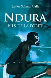 Ndura. Fils De La Forêt