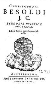 Christophori Besoldi J.C. Synopsis politicae doctrinae