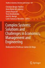 Complex Systems  Solutions and Challenges in Economics  Management and Engineering PDF