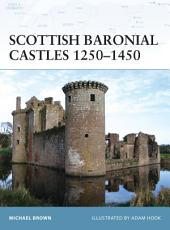 Scottish Baronial Castles 1250–1450