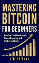 Mastering Bitcoin for Beginners