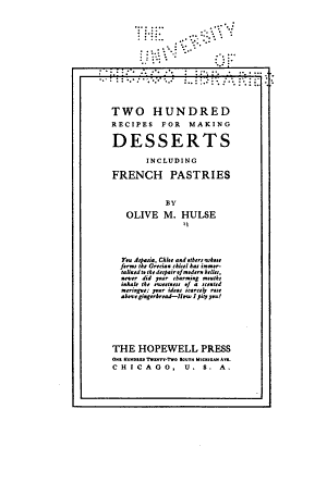 Two Hundred Recipes for Making Desserts  Including French Pastries