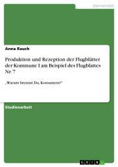 """Produktion und Rezeption der Flugblätter der Kommune I am Beispiel des Flugblattes Nr. 7: """"Warum brennst Du, Konsument?"""""""