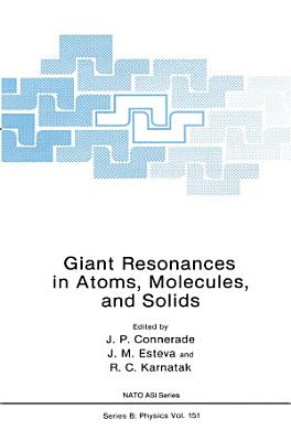 Giant Resonances in Atoms  Molecules  and Solids PDF