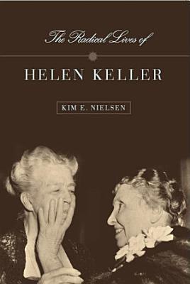 The Radical Lives of Helen Keller