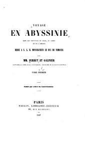Voyage en Abyssinie dans les provinces du Tigré, du Samen et de l'Amhara: dédié à s.a.r. Monseigneur le duc de Nemours par mm. Ferret et Galinier ...