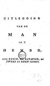 Uitlegging van de man in't hembd, door Rusch, met Batavier, en Zweed en Deen getempt
