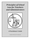 Principles of School Law for Teachers and Administrators - a Practitioner's Guide