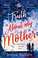 The Truth About My Mother PDF