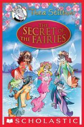 The Secret of the Fairies: A Geronimo Stilton Adventure (Thea Stilton: Special Edition)