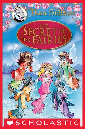 The Secret of the Fairies  A Geronimo Stilton Adventure  Thea Stilton  Special Edition