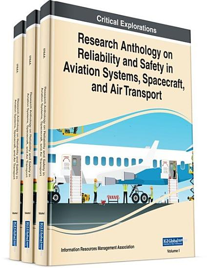 Research Anthology on Reliability and Safety in Aviation Systems  Spacecraft  and Air Transport PDF