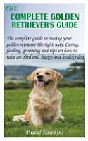 The Complete Golden Retriever s Guide PDF