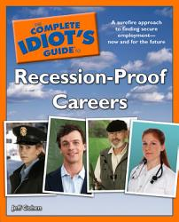 The Complete Idiot S Guide To Recession Proof Careers Book PDF