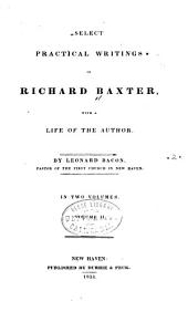 Select Practical Writings of Richard Baxter: With a Life of the Author, Volume 2