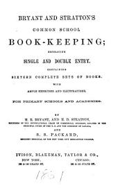 Bryant and Stratton's Common School Book-keeping: Embracing Single and Double Entry ...