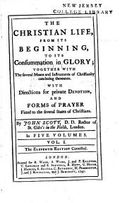 The Christian Life: From Its Beginning to Its Consummation in Glory, Volume 1