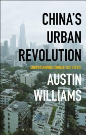 China's Urban Revolution: Understanding Chinese Eco-Cities