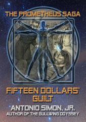 Fifteen Dollars' Guilt: The Prometheus Saga
