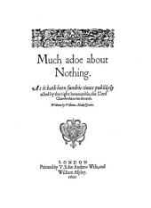Shakespeare's Much Ado about Nothing, facsimiled from the edition printed at London in the year 1600, by Edmund William Ashbee