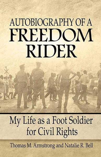 Download Autobiography of a Freedom Rider Book