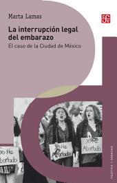 La interrupción legal del embarazo: El caso de la Ciudad de México