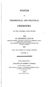 System of theoretical and practical chemistry ...