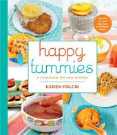 Happy Tummies: A Cookbook for New Mamas