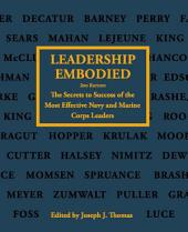 Leadership Embodied: The Secrets to Success of the Most Effective Navy