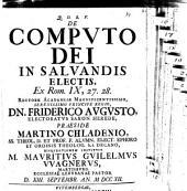 De Computo Dei in salvandis electis ex Rom. IX, 27. 28. ...