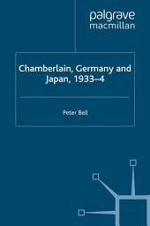 Chamberlain, Germany and Japan, 1933-4: Redefining British Strategy in an Era of Imperial Decline