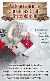 A Heartwarming Christmas Craft & Cookbook