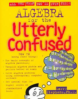 Algebra for the Utterly Confused PDF