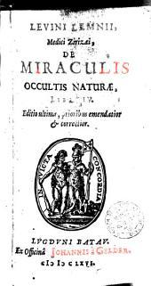 Levini Lemnii ... De miraculis occultis naturae libri IV.