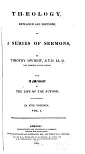 Theology, Explained and Defended in a Series of Sermons: Volume 1
