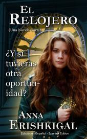 El Relojero (Spanish Edition - libros en español): Una Novela Corta