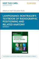 Bontrager s Textbook of Radiographic Positioning and Related Anatomy   Elsevier Ebook on Intel Education Study Access Card PDF
