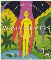 WomanPrayers: Prayers by Women from throughout History and around the World