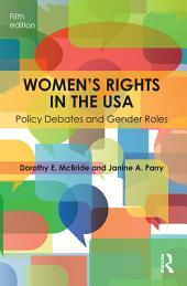 Women's Rights in the USA: Policy Debates and Gender Roles, Edition 5