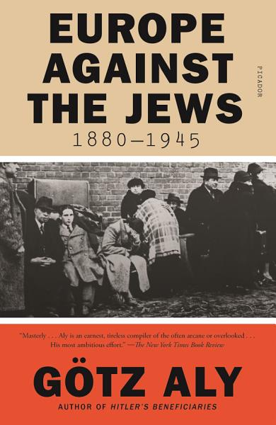 Download Europe Against the Jews  1880 1945 Book
