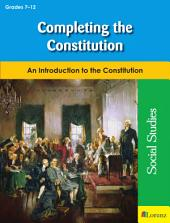 Completing the Constitution: An Introduction to the Constitution