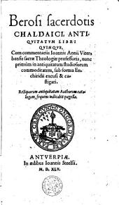 Berosi ... Antiquitatum libri quinque