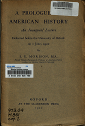 A Prologue to American History: An Inaugural Lecture Delivered Before the University of Oxford on 1 June, 1922