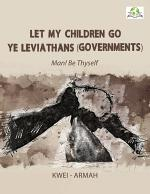 Let My Children Go, Ye Leviathans (Governments)