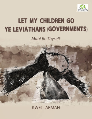 Let My Children Go  Ye Leviathans  Governments