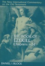 The Book of Ezekiel, Chapters 1 24