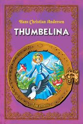 Thumbelina: An Illustrated Classic Fairy Tale for Kids by Hans Christian Andersen