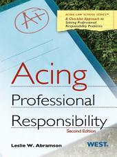 Abramson's Acing Professional Responsibility, 2d: Edition 2